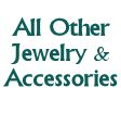 All Other Jewelry & Accessories