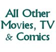 All Other Movies, TV & Comics