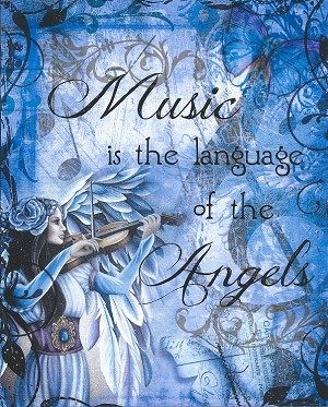 "Music is the Language of the Angels, Print 8.5""x11"""