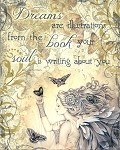 Dreams are the Illustrations from the Book Your Soul is Writing About You, Print 8.5